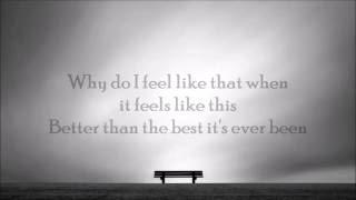 Dierks Bentley  - Why Do I Feel (Lyrics)