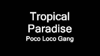 Poco Loco Gang - Tropical Paradise (Hard Mix)