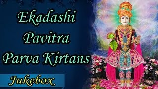Ekadashi Pavitra Parva | Jukebox | Swaminarayan Ekadashi Kirtans