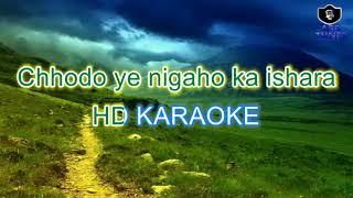 Chhodo Ye Nigaho Ka Ishara HD KARAOKE BY AAKASH