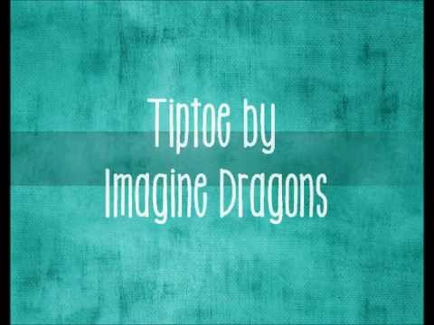 Tiptoe By Imagine Dragons Lyrics