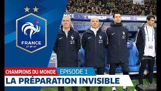 Champions du Monde, épisode 1 : La préparation invisible I FFF 2018