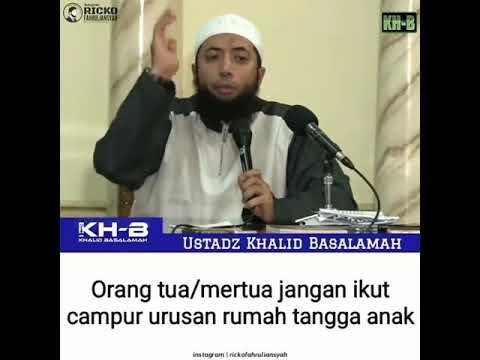 Ustadz Khalid Basalamah Orang Tua Atau Mertua Jangan Campuri