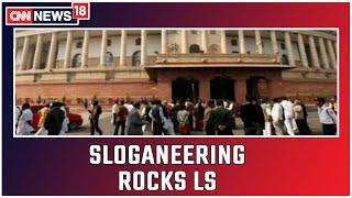 Sloganeering Ruckus Rocks Lok Sabha Over Kashmir Issue   CNN News18