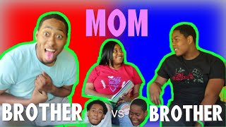 WHO KNOW MOM BETTER? BROTHER VS BROTHER!