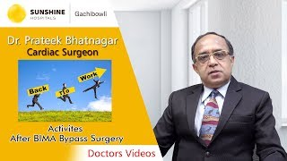 Dr. Prateek Bhatnagar, Chief Cardiac Surgeon talk about Activites After BIMA Bypass Surgery