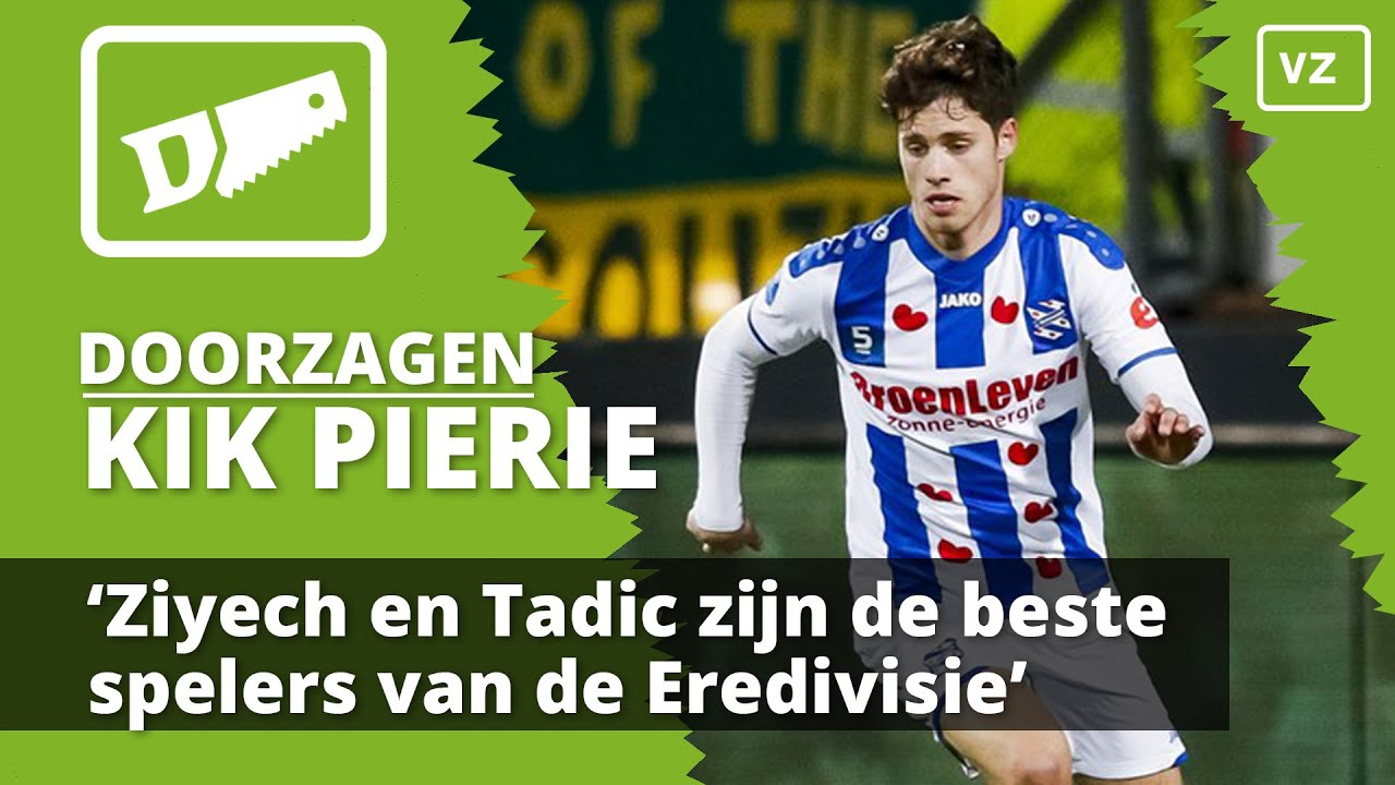 'Ziyech en Tadic zijn de beste spelers van de Eredivisie'   Doorzagen met.. Kik Pierie!