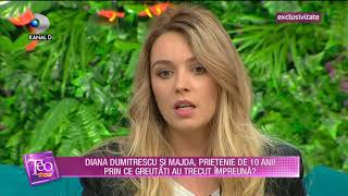 Teo Show (31.01.2018) - Diana Dumitrescu si Majda, prietenie de 10 ani! Partea II