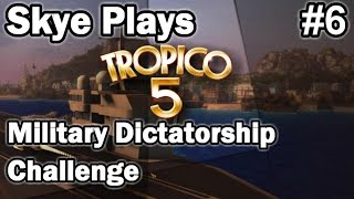 Tropico 5 ►Military Dictatorship Challenge #6 Radical Changes◀ Gameplay/Tips Tropico 5