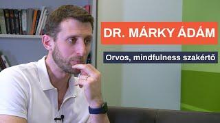 Dr. Márky Ádám - Tudatos jelenlét, mindfulness 🧠 Fordulópontok 🔊 Zsiros Mihály