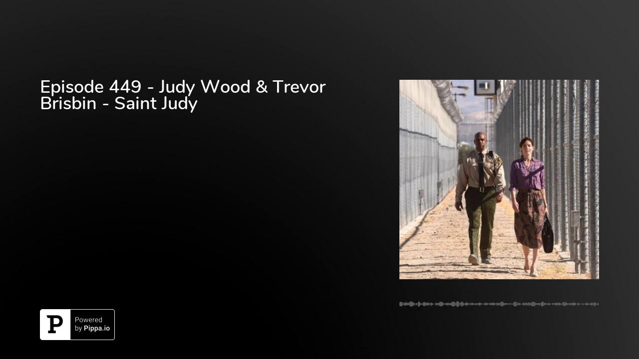 Episode 449 - Judy Wood & Trevor Brisbin - Saint Judy