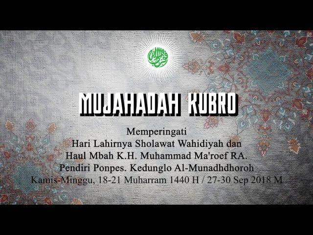 Mujahadah Kubro Muharrrom 1440 H Gel.1 (Khodimul Wahidiyah)