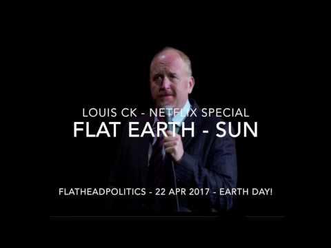 Flat Earth  Louis CK on Netflix Sun circles the earth!