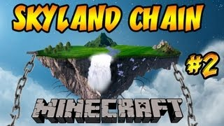 Minecraft: Skyland Chain | Ep.2, Dumb and Dumber