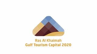 رأس الخيمة، عاصمة السياحة الخليجية 2020 - Ras Al Khaimah, Gulf capital of Tourism 2020