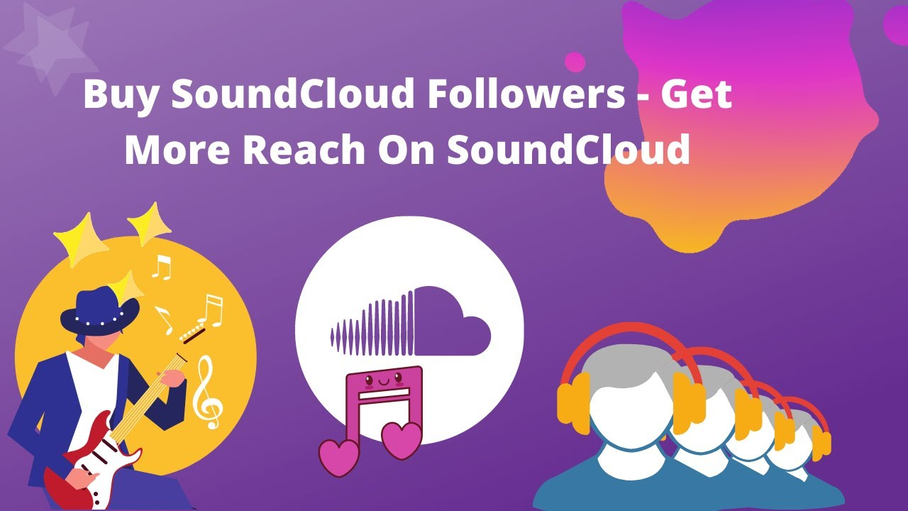 Buy SoundCloud Followers - Get More Reach On SoundCloud