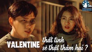 [Phim ngắn] Cuộc Sống Mà: Tập 1 - Valentine thất tình sẽ thật thảm hại ? | TWS Media