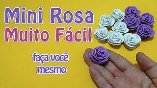 Como Fazer Mini Rosa Muito Fácil