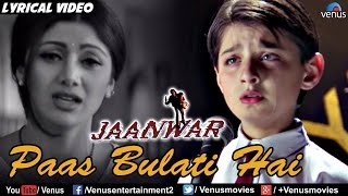 Gambar cover Mother's Day Special - Paas Bulati Hai Full Lyrical Video Song | Jaanwar | Shilpa Shetty