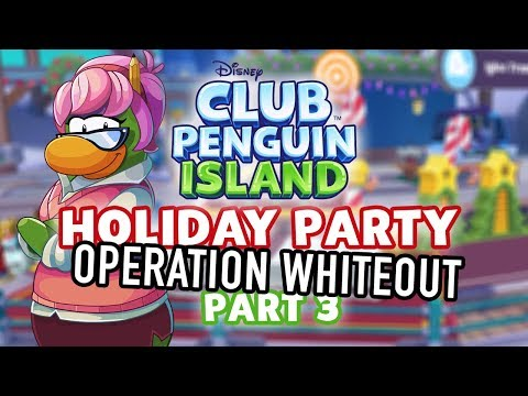 Club Penguin Island Holiday Party 2017 - Operation Whiteout - Guide PART 3