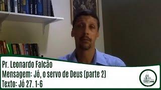Jó, o servo de Deus (Parte 2) | Rev. Leonardo Falcão | IPBV