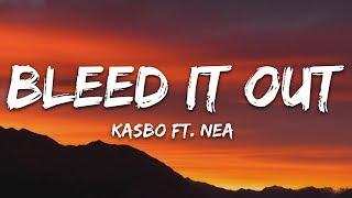 Kasbo ft. Nea  - Bleed It Out (Lyrics)