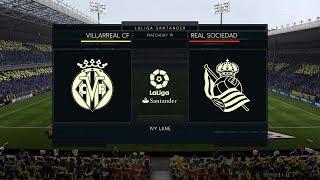 FIFA 18   Villarreal vs Real Sociedad   La Liga   Full Gameplay (PS4/Xbox One)