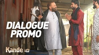KANDE Dialogue Promo | Yograj Singh | In Cinemas on 11th May 2018 | New Punjabi Movie 2018