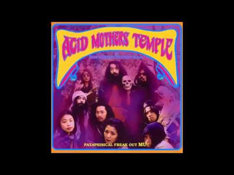 Acid Mothers Temple & The Melting Paraiso U.F.O. - Pataphysical Freakout Mu