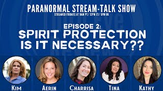 Ep 2 - Spirit Protection, Is it Necessary - Paranormal- Third Eye ReView