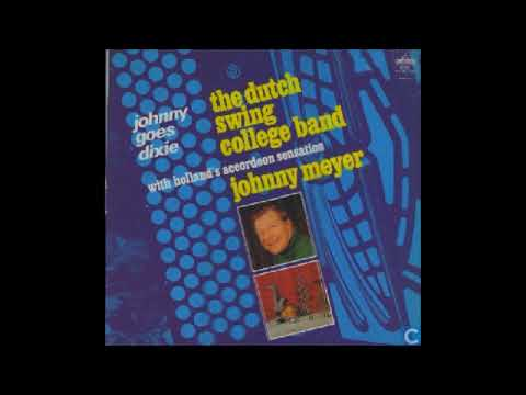 Dutch Swing College Band & Johnny Meijer - Johnny Goes Dixie ( Full Album )