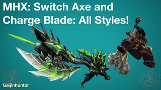 MHX: Switch Axe / Charge Blade ALL STYLES