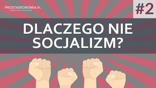 Dlaczego nie socjalizm? | część 2