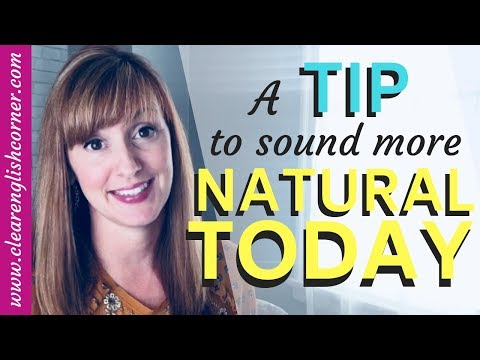 An American Accent Tip to Help you Sound More Natural Today