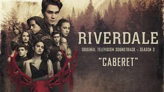 Riverdale Season 3 - Cabaret - (Official Audio)
