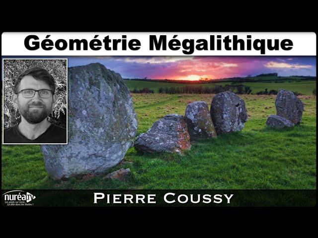 « Géométrie Mégalithique » avec Pierre Coussy - NURÉA TV