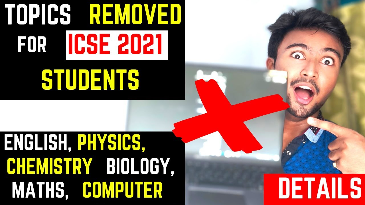 List of Topics removed for ICSE 2021 | Subject wise detailed analysis | Changes ICSE 2020 TO 2021 !!