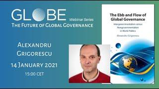GLOBE Webinar: Alexandru Grigorescu  - The Ebb and Flow of Global Governance