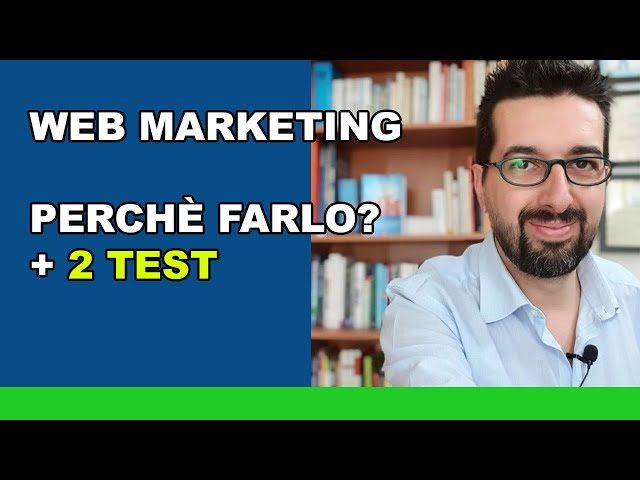 Web Marketing: Perché è importante + 2 test
