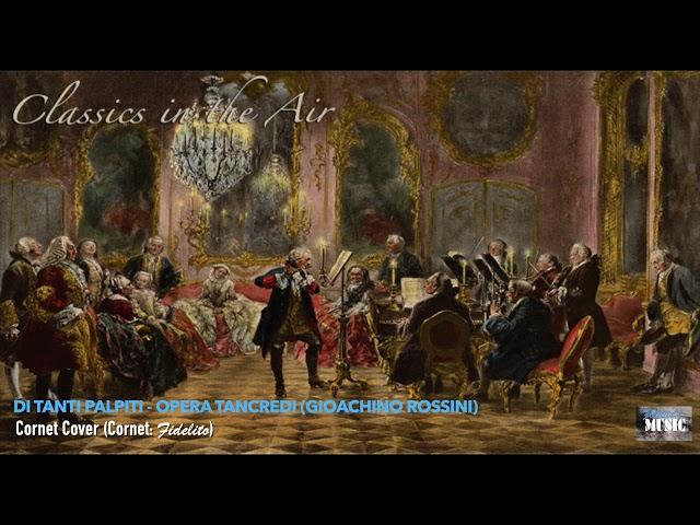 Di Tanti Palpiti - Opera Tancredi (Gioachino Rossini) - Cornet Cover