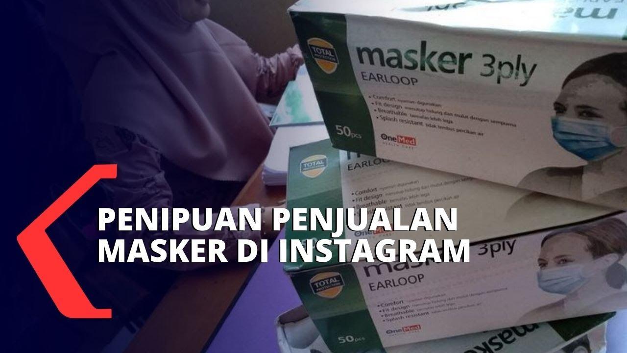 Penipuan Jual Masker Di Instagram Korban Rugi Hingga 14 Juta