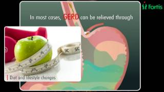 Gastro Esophageal Reflux Disease Causes, Symptoms & Treatment, Fortis Healthcare, Bangalore, India