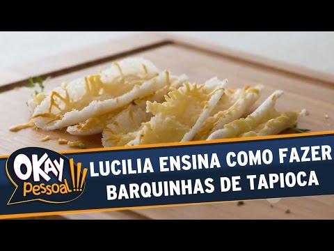 Okay Pessoal!!! (15/08/16) - Segunda - Lucilia ensina como fazer Barquinhas de Tapioca