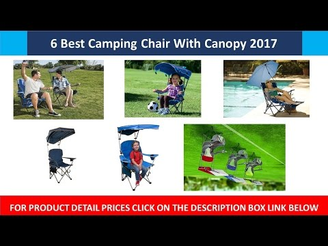 6 Best Camping Chair With Canopy 2017