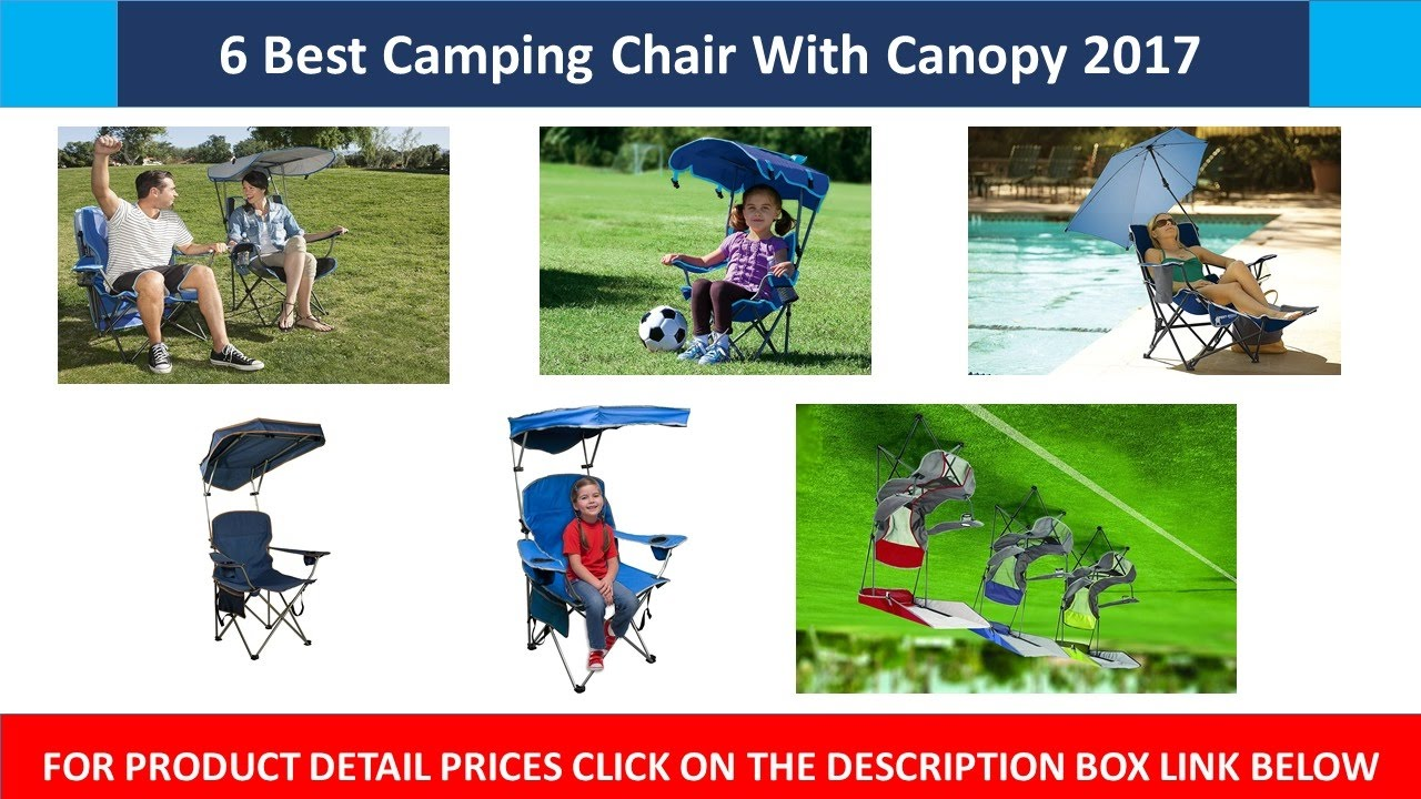 Camping Chair With Canopy 6 Best Camping Chair With Canopy 2017