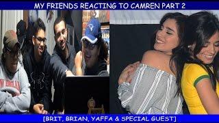 MY FRIENDS REACTING TO CAMREN PART 2 [Top 50 Iconic Camren Moments,  Lauren Sings To Camila & VMA's]