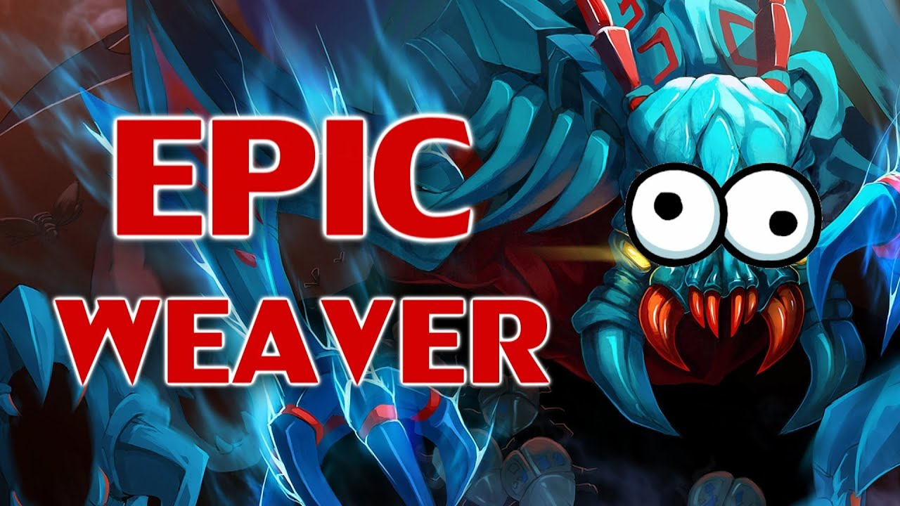 epic partida con weaver dota 2 youtube