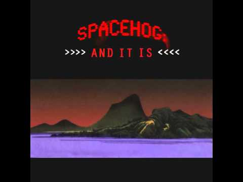 And It Is - The Best Of Spacehog