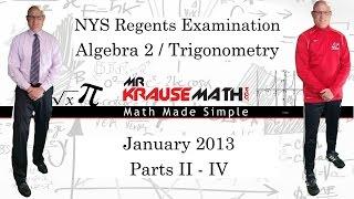 NYS Algebra 2 / Trigonometry Regents January 2013: Parts 2 - 4