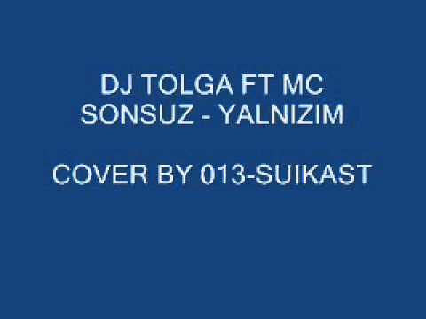 DJ TOLGA FT MC SONSUZ - YALNIZIM